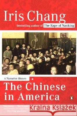 The Chinese in America: A Narrative History Iris Chang 9780142004173