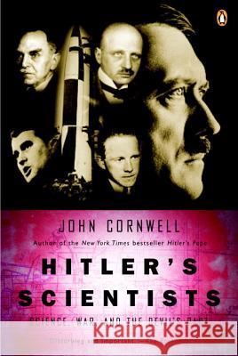 Hitler's Scientists: Science, War, and the Devil's Pact John Cornwell 9780142004807
