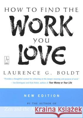 How to Find the Work You Love Laurence G. Boldt 9780142196298