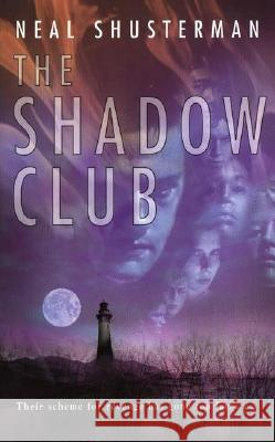 The Shadow Club Neal Shusterman 9780142300947 Penguin Putnam Books for Young Readers