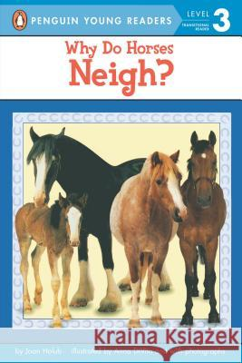 Why Do Horses Neigh? Joan Holub Anna DiVito 9780142301197