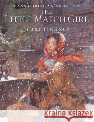 The Little Match Girl Jerry Pinkney Hans Christian Andersen Jerry Pinkney 9780142301883
