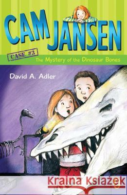 Cam Jansen and the Mystery of the Dinosaur Bones David A. Adler 9780142400128