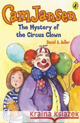 CAM Jansen: The Mystery of the Circus Clown #7 David A. Adler 9780142400166
