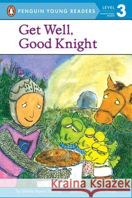 Get Well, Good Knight Shelley Moore Thomas Jennifer Plecas 9780142400500