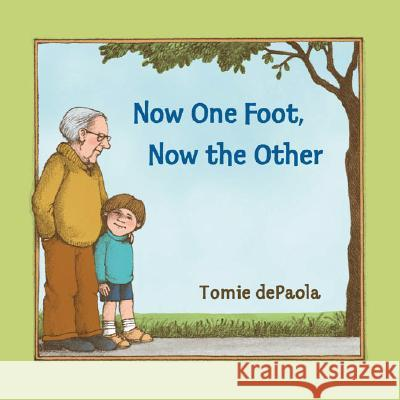 Now One Foot, Now the Other Tomie dePaola Tomie dePaola 9780142401040