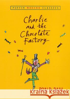 Charlie and the Chocolate Factory Roald Dahl Quentin Blake 9780142401088 Puffin Books