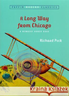 A Long Way from Chicago: A Novel in Stories Richard Peck 9780142401101