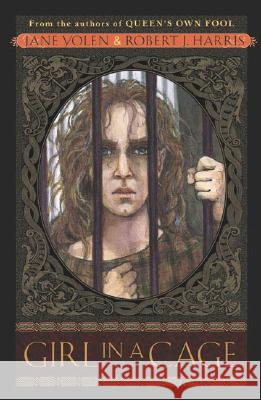 Girl in a Cage Jane Yolen Robert J. Harris 9780142401323