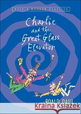 Charlie and the Great Glass Elevator Roald Dahl Quentin Blake 9780142404126 Puffin Books