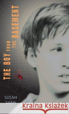 The Boy from the Basement Susan Shaw 9780142405468