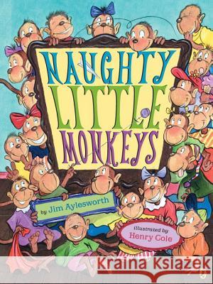 Naughty Little Monkeys Jim Aylesworth Henry Cole 9780142405628 Puffin Books