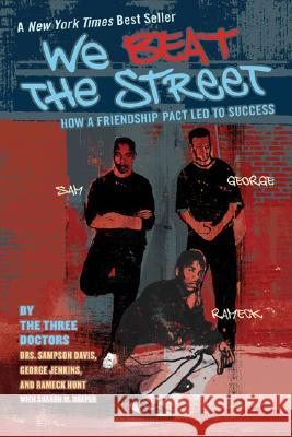 We Beat the Street: How a Friendship Pact Led to Success Sampson Davis Rameck Hunt George Jenkins 9780142406274