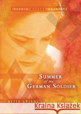Summer of My German Soldier (Puffin Modern Classics) Bette Greene 9780142406519