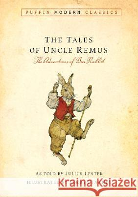 Tales of Uncle Remus (Puffin Modern Classics): The Adventures of Brer Rabbit Julius Lester Jerry Pinkney 9780142407202