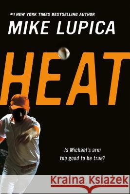 Heat Mike Lupica 9780142407578
