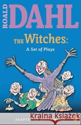 The Witches: A Set of Plays: A Set of Plays Roald Dahl David Wood 9780142407943