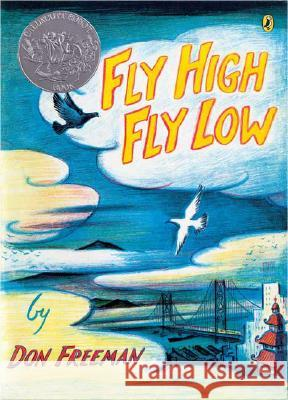 Fly High, Fly Low (50th Anniversary Ed.) Don Freeman Don Freeman 9780142408179