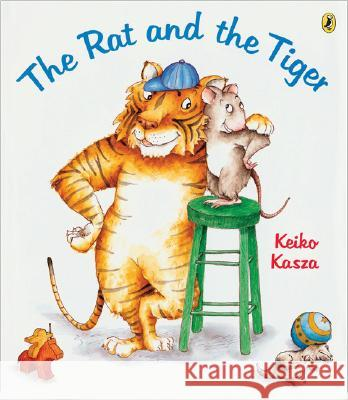 The Rat and the Tiger Keiko Kasza 9780142409008