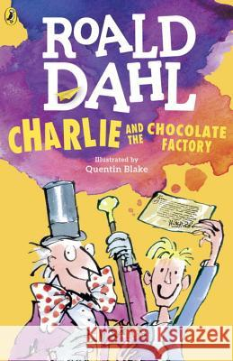 Charlie and the Chocolate Factory Roald Dahl Quentin Blake 9780142410318 Puffin Books