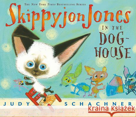 Skippyjon Jones in the Doghouse [With CD] Judith Byron Schachner 9780142410417