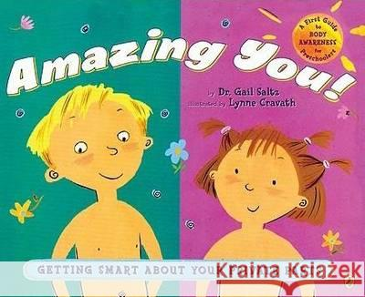 Amazing You!: Getting Smart about Your Private Parts Gail Saltz Lynne Cravath 9780142410585