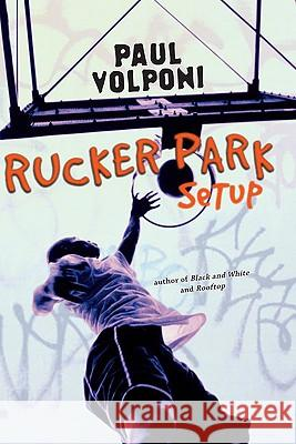 Rucker Park Setup Paul Volponi 9780142412077 Puffin Books