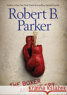 The Boxer and the Spy Robert B. Parker 9780142414392