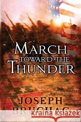 March Toward the Thunder Joseph Bruchac 9780142414460