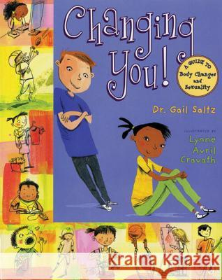 Changing You!: A Guide to Body Changes and Sexuality Gail Saltz Lynne Cravath 9780142414798