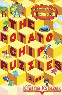 The Potato Chip Puzzles: The Puzzling World of Winston Breen Eric Berlin 9780142416372