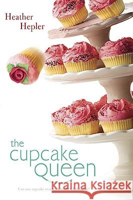 The Cupcake Queen Heather Hepler 9780142416686