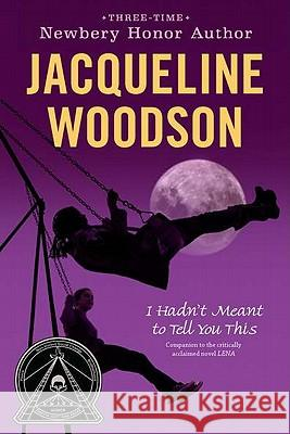 I Hadn't Meant to Tell You This Jacqueline Woodson 9780142417041