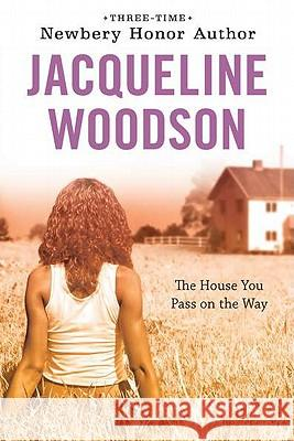The House You Pass on the Way Jacqueline Woodson 9780142417065