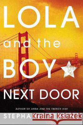 Lola and the Boy Next Door Stephanie Perkins 9780142422014