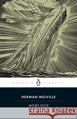 Moby-Dick: Or, the Whale Herman Melville Andrew Delbanco Tom Quirk 9780142437247 Penguin Books