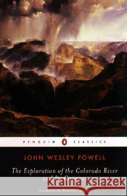 The Exploration of the Colorado River and Its Canyons John Wesley Powell Wallace Earle Stegner 9780142437520