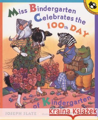 Miss Bindergarten Celebrates the 100th Day of Kindergarten Joseph Slate Ashley Wolff 9780142500057