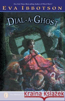 Dial-A-Ghost Eva Ibbotson Kevin Hawkes 9780142500187