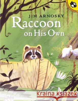 Raccoon on His Own Jim Arnosky 9780142500712