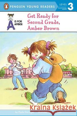 Get Ready for Second Grade, Amber Brown Paula Danziger Tony Ross 9780142500811