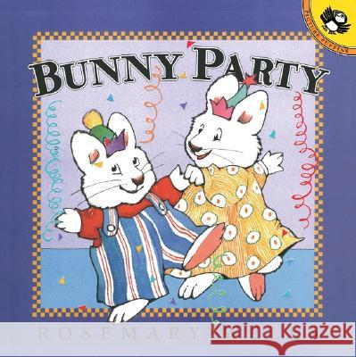 You Are Invited to a Bunny Party Today at 3 PM Rosemary Wells 9780142501627