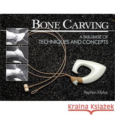 Bone Carving Stephen Myhre 9780143009979