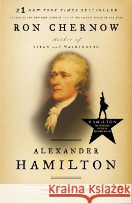 Alexander Hamilton : Ausgezeichnet: ALA Notable Book, Ausgezeichnet: George Washington Book Prize, Nominiert: Los Angeles Times Book Prize, Nominiert: National Book Critics Circle Awards, Ausgezeichne Ron Chernow 9780143034759
