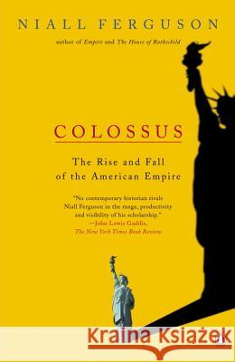 Colossus: The Rise and Fall of the American Empire Niall Ferguson 9780143034797