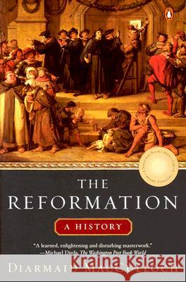 The Reformation: A History Diarmaid McCulloch Diarmaid MacCulloch 9780143035381