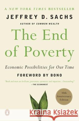The End of Poverty: Economic Possibilities for Our Time Jeffrey Sachs Bono 9780143036586