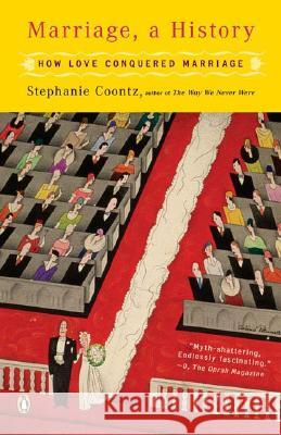 Marriage, a History: How Love Conquered Marriage Stephanie Coontz 9780143036678