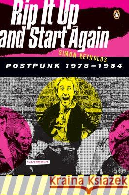 Rip It Up and Start Again: Postpunk 1978-1984 Siimon Reynolds 9780143036722