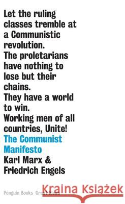 The Communist Manifesto Karl Marx Friedrich Engels 9780143037514